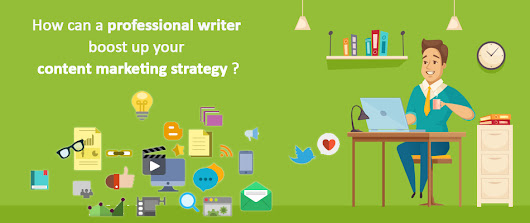 How can a professional writer boost up your content marketing strategy?