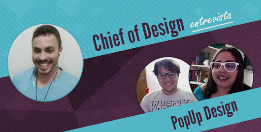 Na mesa do Chief - Entrevista com o estúdio PopUp Design
