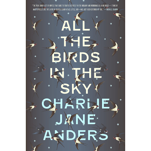 All the Birds in the Sky by Charlie Jane Anders — Reviews, Discussion, Bookclubs, Lists