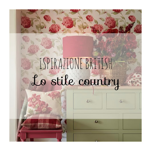 Ispirazione British #1: Lo Stile Country! | Home · Handmade · & · More by Anoma J Decor