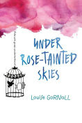 Title: Under Rose-Tainted Skies, Author: Louise Gornall