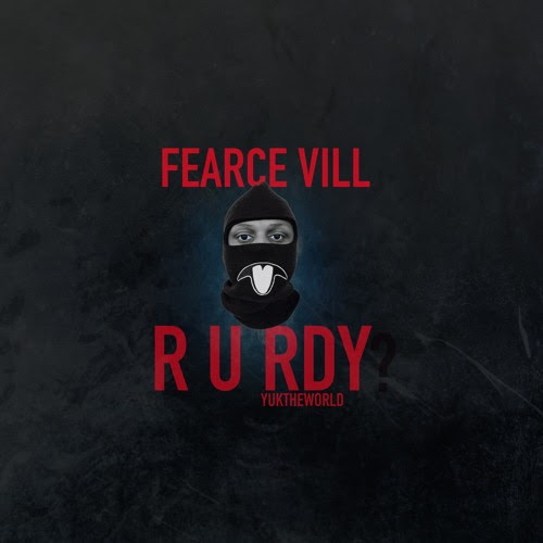 Fearce Vill - R U RDY? (Produced by BeanOne) by Fearce Vill