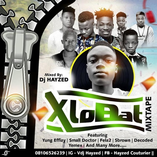 DJ HAYZED – XLOBAT MIXTAPE PART 3