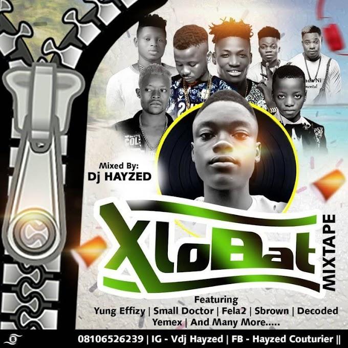 DJ HAYZED – XLOBAT MIXTAPE PART 3