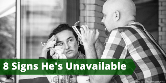8 Signs You Are With An Emotionally Unavailable Man