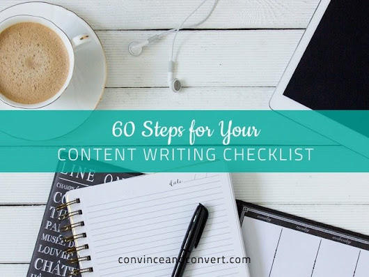 60 Steps for Your Content Writing Checklist | Convince and Convert: Social Media Strategy and Content Marketing Strategy