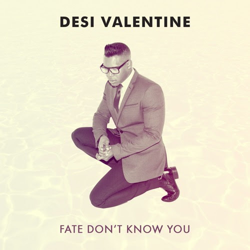 Fate Don't Know You by Desi Valentine