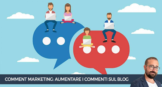 Comment marketing, perché aumentare i commenti sul blog fa bene