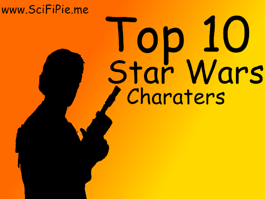 Top 10 Star Wars Characters!