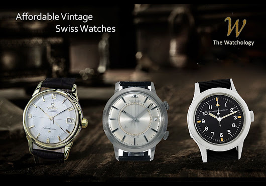 Affordable Vintage Swiss Watches and 5 Things to Consider - The Watchology