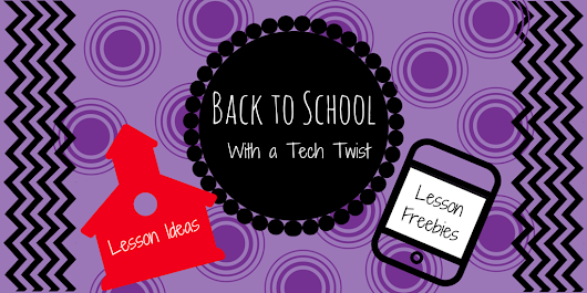 Back to School with a Technology Twist by Kelly Smith