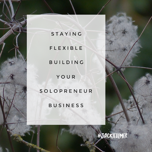 Staying Flexible Building Your Solopreneur Business - Jackie Ulmer, Direct Sales and Social Media Trainer