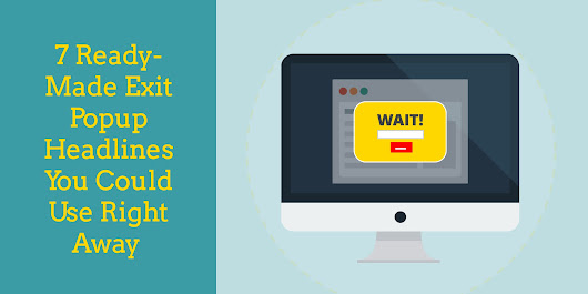 7 Ready-Made Exit Popup Headlines You Could Use Right Away | Wisepops