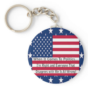When It Comes To Politics keychain