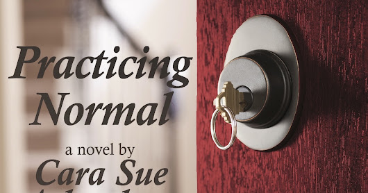 Guest Post: Cara Sue Achterberg, author of PRACTICING NORMAL