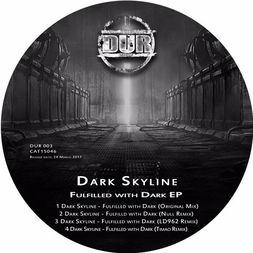 Dark Skyline - Fulfilled with Dark EP - CAT15046 by Dark Underground Records