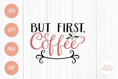 Download But First Coffee Svg Cutting File Free