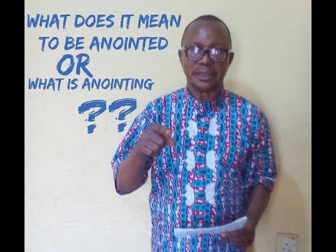 What Does it Mean to be Anointed | What is Anointing - Rev Wilkey