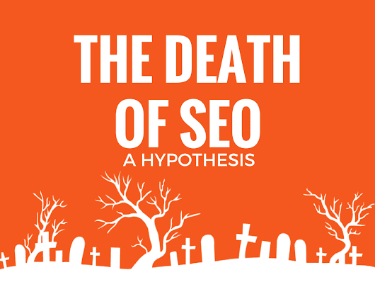 The Death of SEO: A Hypothesis