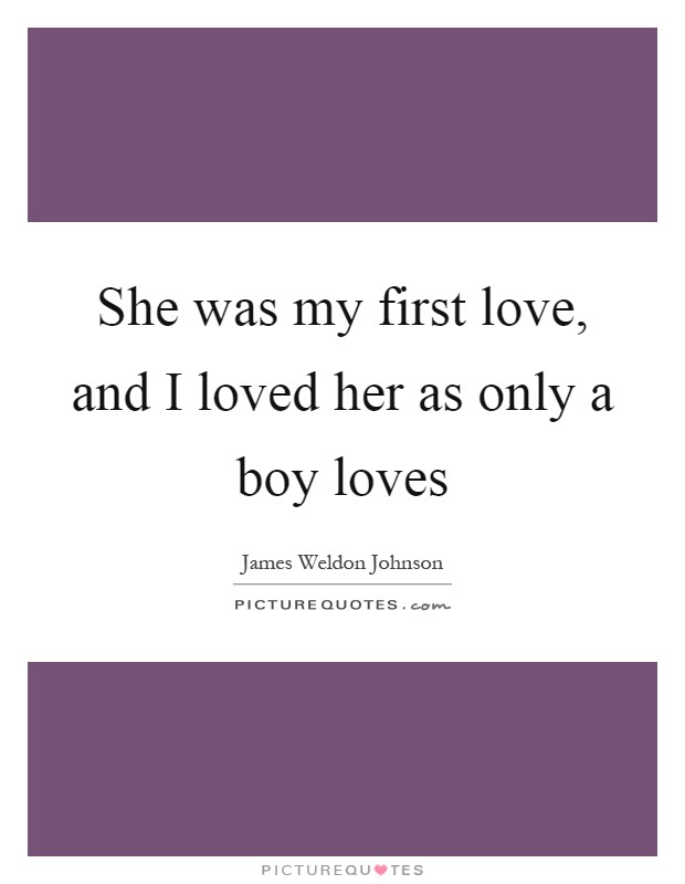 She Was My First Love And I Loved Her As Only A Boy Loves Picture