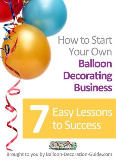 Balloon Business Start Made Easy   balloon decorations
