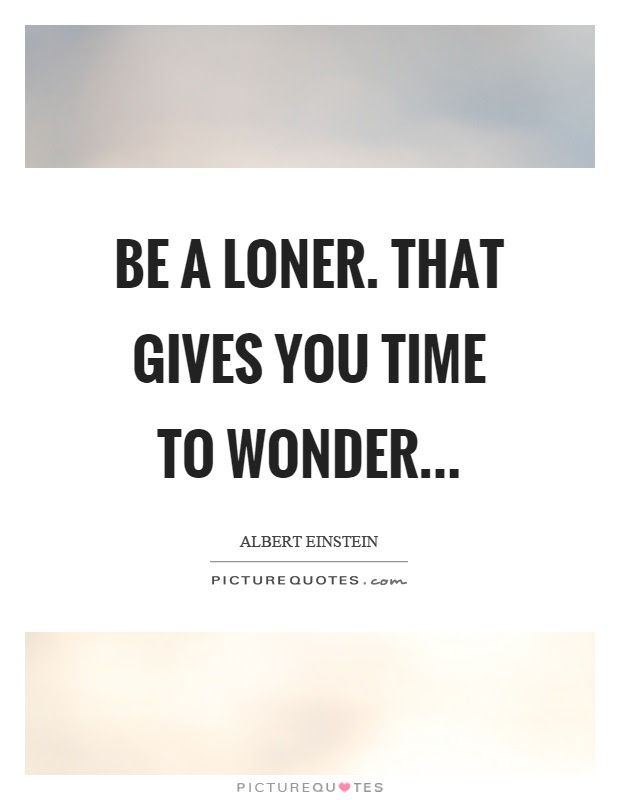 Loner Quotes Loner Sayings Loner Picture Quotes