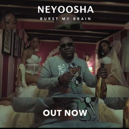 Video: NeyoOsha - Burst My Brain