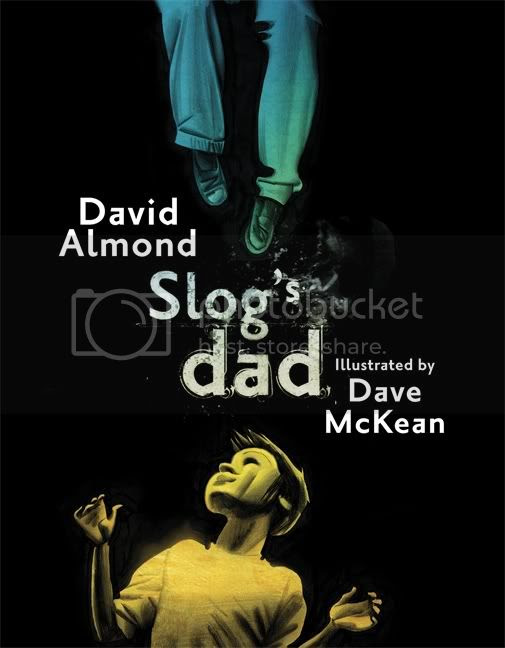 Slog's Dad by David Almond and Dave McKean