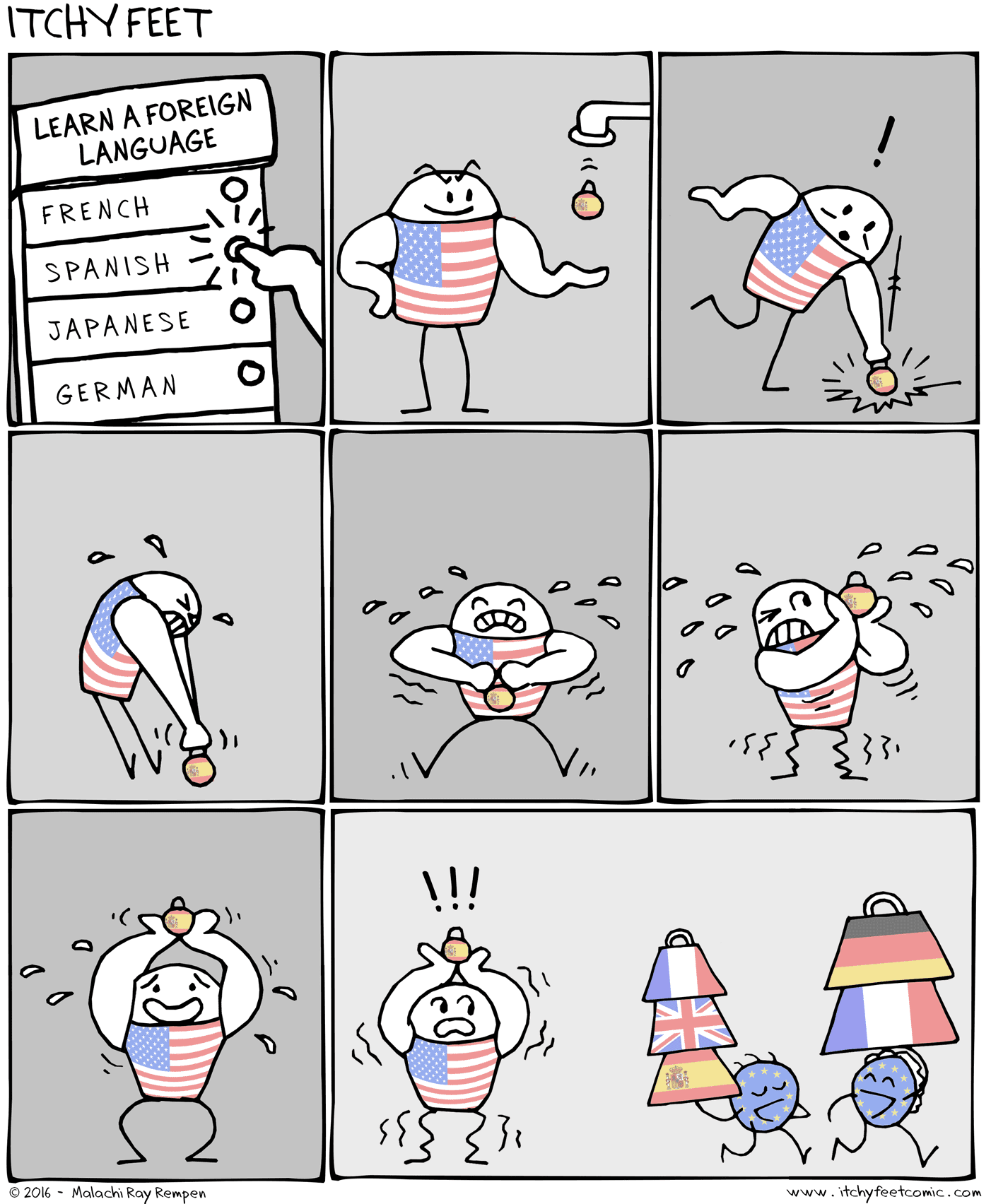 Learning a new language as an American is hard. Then, when you finally achieve it, you go to Europe and meet Europeans who speak several many a thousand languages. So unfair