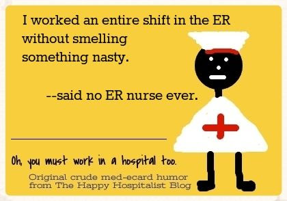 Worked an entire shift in the ER without smelling something nasty nurse ecard humor photo