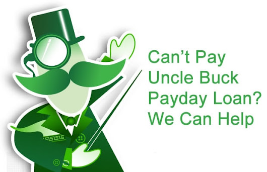 Can't pay Uncle Buck Payday Loan