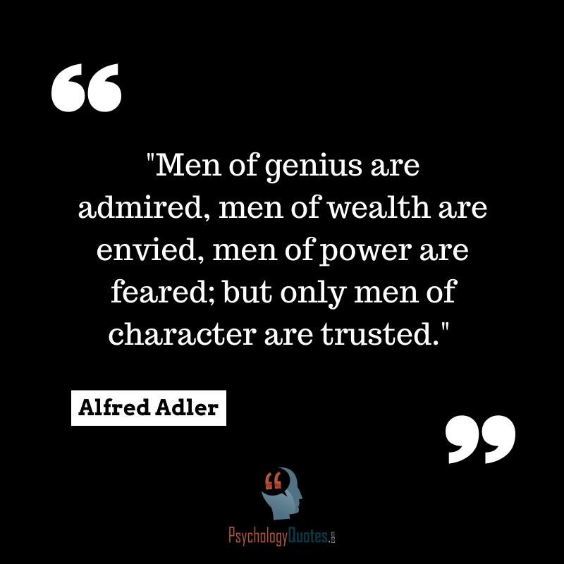 Men Of Genius Are Admired Psychology Quotes