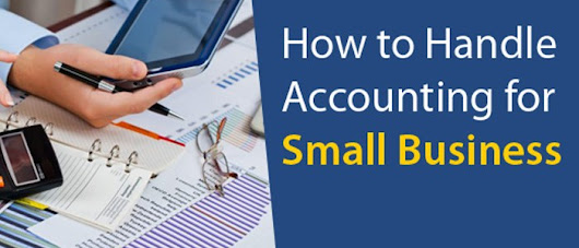 Significance of Accounting for a Small Business & How to Handle It?