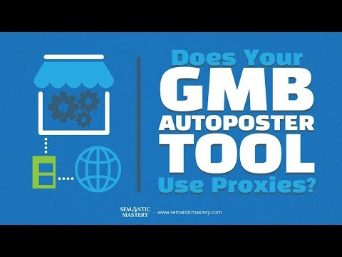 Does Your GMB Autoposter Uses Proxies? - YouTube