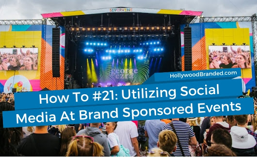 How To #21: Eleven Ways To Utilize Social Media at Brand Sponsored Events