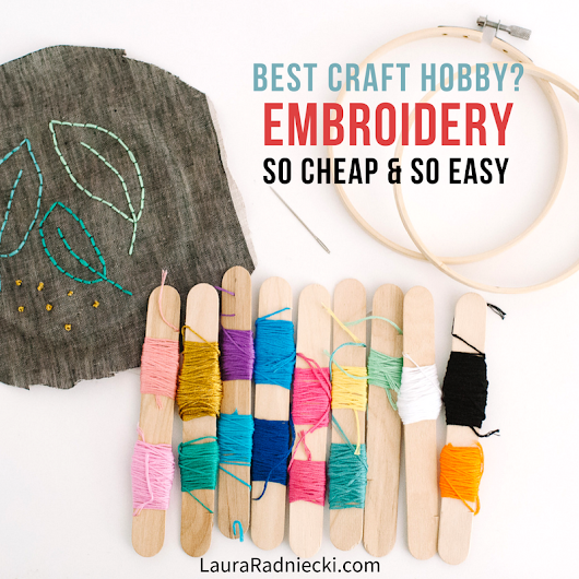 Embroidery is the Best New Craft Hobby | New Craft Hobby Ideas
