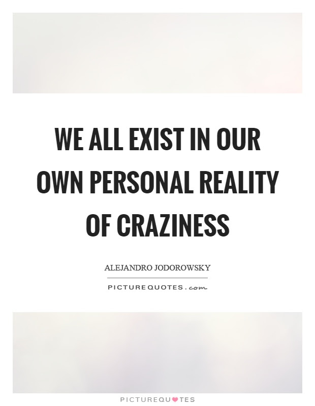 Craziness Quotes Craziness Sayings Craziness Picture Quotes Page 2