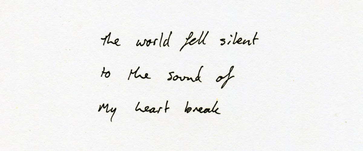The World Fell Silent To The Sound Of My Heart Break