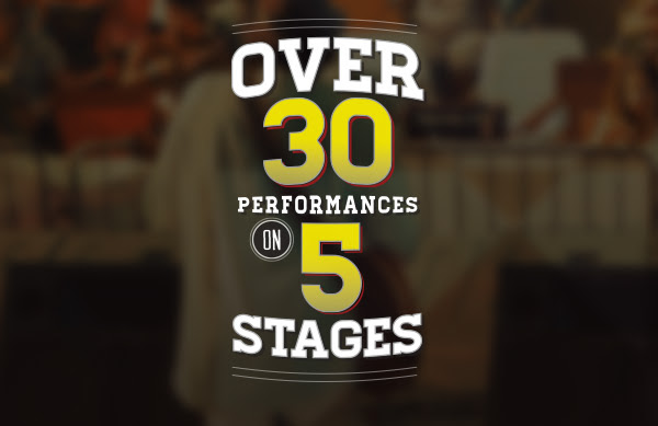 Over 30 Performances on 5 Stages!