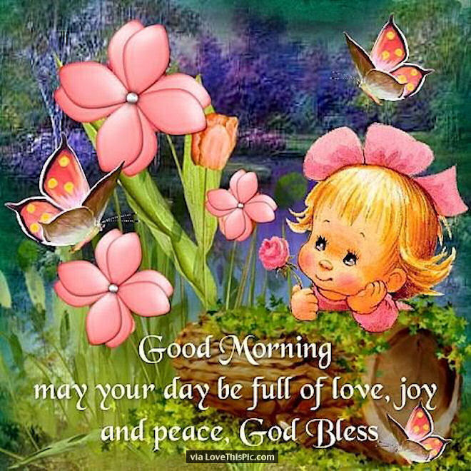 Good Morning May Your Day Be Filled With Love Joy And Peace Pictures