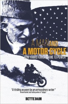 A Man and a Motorcycle, How Hamid Karzai Came to Power: Bette Dam