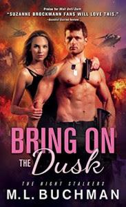 Bring on the Dusk - M.L. Buchman