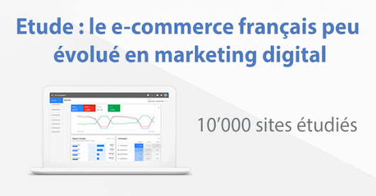 Etude : le e-commerce français à la traine en marketing digital | Web marketing