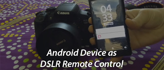 How to Use Android Phone as a Controller for Canon DSLR? | RJDesignz