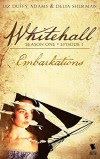"Whitehall - Episode 1: ""Embarkations"" - Liz Duffy Adams, Delia Sherman, Barbara Samuel, Mary Robinette Kowal, Sarah Smith, Madeleine Robins"