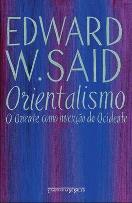 Orientalismo: o Oriente como invenção do Ocidente - Edward Said