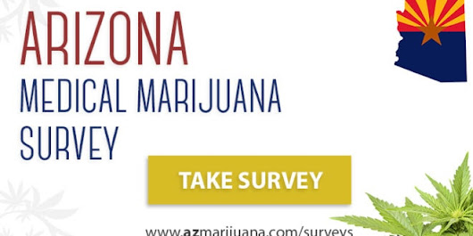Take This Survey to Improve Arizona's Medical Marijuana Program