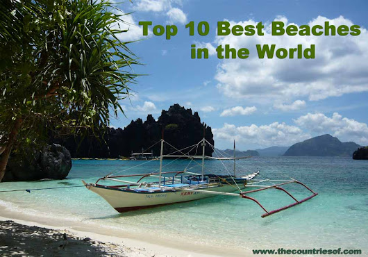 List of Top 10 Best and Most Beautiful Beaches in the World 2014 | Countries of the World