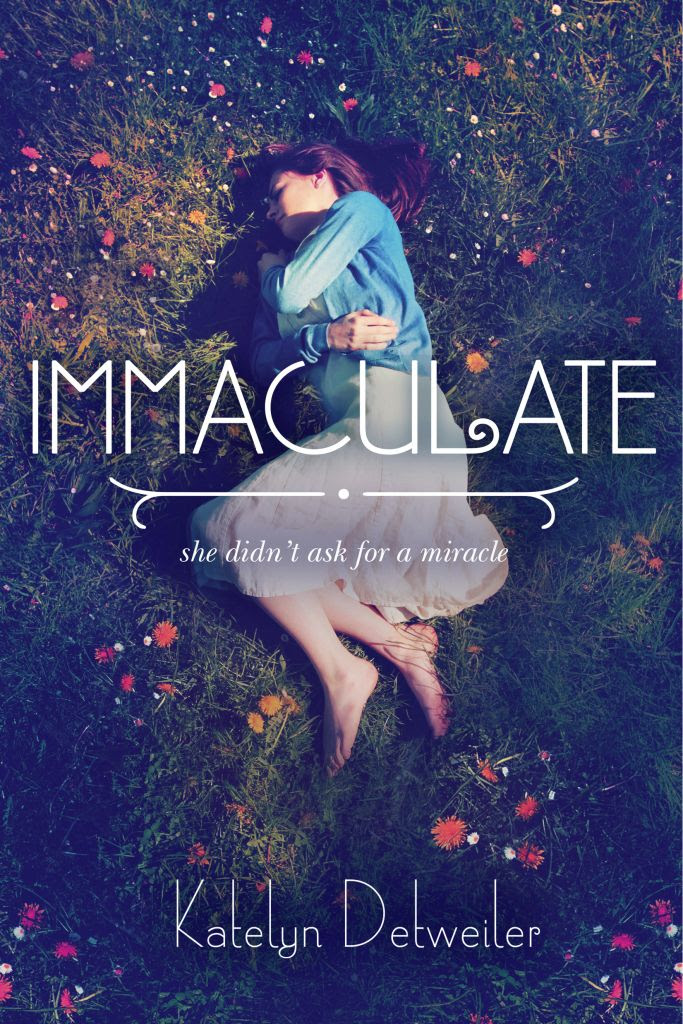 Immaculate by Katelyn Detweiler