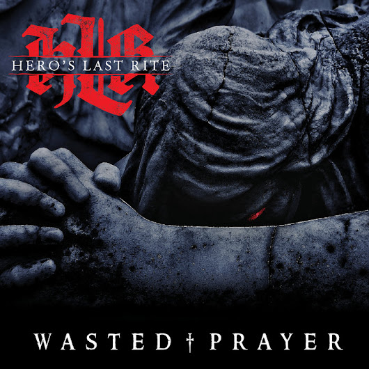 Wasted Prayer, by Hero's Last Rite